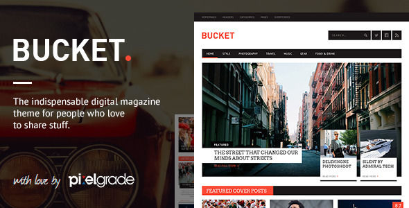 BUCKET by Pixelgrade is a news magazine WordPress theme with video support which features Retina display support, support for RTL languages, Mega Menu, fully responsive layouts, search engine optimization, Google Fonts support, Revolution Slider, WooCommerce integration, can be used for your portfolio and magazine style layouts.
