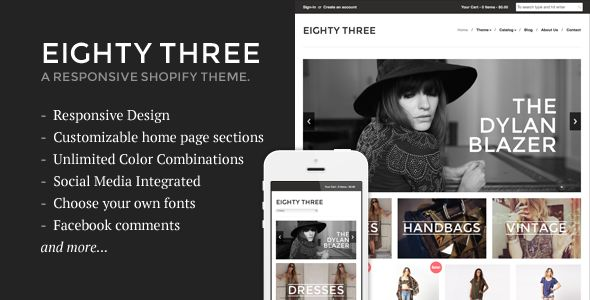 Eighty Three by Sdjentertainment is a Shopify theme which features support for RTL languages, fully responsive layouts, search engine optimization, Google Fonts support, clean design and  minimal design.