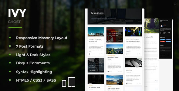 Ivy by EckoThemes is a Ghost theme which features Retina display support, parallax elements, fully responsive layouts, search engine optimization, clean design, magazine style layouts, is great for your personal site and  masonry post layouts.