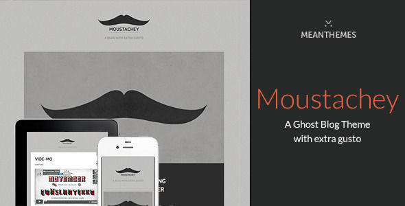 Moustachey by Meanthemes is a Ghost theme which features fully responsive layouts, clean design, is great for your personal site and  flat design aesthetics.