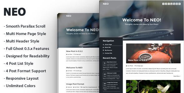 NEO by Sunflowertheme is a Ghost theme which features parallax elements, support for RTL languages, fully responsive layouts, Google Fonts support, clean design, Bootstrap framework utilization, can be used for your portfolio and  is great for your personal site.