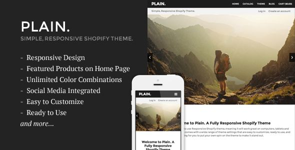 Plain by Sdjentertainment is a Shopify theme which features support for RTL languages, fully responsive layouts, search engine optimization, Google Fonts support, clean design and  minimal design.