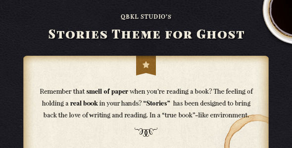 Stories by QBKL is a Ghost theme which features fully responsive layouts, search engine optimization, Bootstrap framework utilization, blogging related layouts and optimizations and  minimal design.