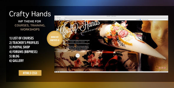 Crafty Hands by Virtuti is a educational WordPress theme which features Google Fonts support, Revolution Slider and Bootstrap framework utilization.