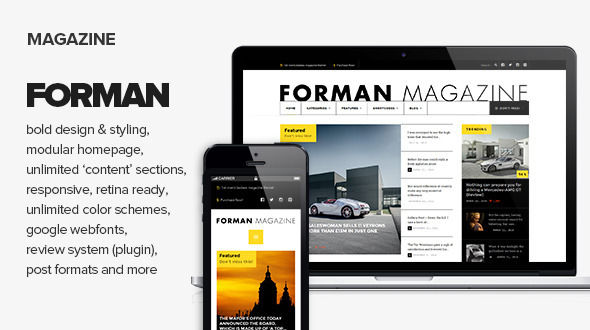 Forman by Vergo is a news magazine WordPress theme which features Retina display support, fully responsive layouts, Google Fonts support, Revolution Slider, clean design, support for photo galleries, magazine style layouts and bold design elements.