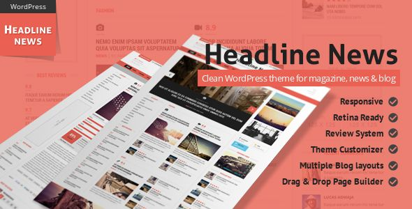 Headline News by Gawibowo is a news magazine WordPress theme which features Retina display support, support for RTL languages, one page layouts, fully responsive layouts, Revolution Slider, clean design, Bootstrap framework utilization, support for photo galleries, magazine style layouts, a grid layout and minimal design.