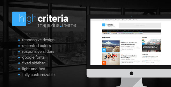 HighCriteria by Different-themes is a news magazine WordPress theme which features Retina display support, support for RTL languages, Mega Menu, one page layouts, fully responsive layouts, search engine optimization, Google Fonts support, Revolution Slider, WooCommerce integration, clean design, magazine style layouts and flat design aesthetics.