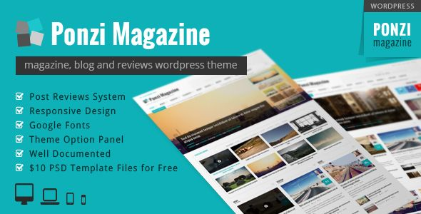 Ponzi by Wpamanuke is a news magazine WordPress theme which features support for RTL languages, fully responsive layouts, Google Fonts support, clean design, Bootstrap framework utilization, magazine style layouts, a grid layout and minimal design.