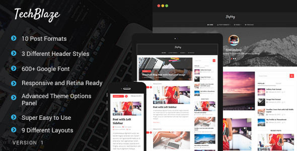 TechBlaze by BloomPixel is a news magazine WordPress theme which features Retina display support, support for RTL languages, one page layouts, fully responsive layouts, search engine optimization, Google Fonts support, blogging related layouts and optimizations and masonry post layouts.