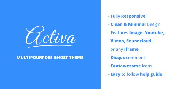 Activa by GBJsolution is a Ghost theme which features Retina display support, fully responsive layouts, Google Fonts support, clean design, Bootstrap framework utilization, is great for your personal site, blogging related layouts and optimizations, flat design aesthetics, masonry post layouts and  minimal design.