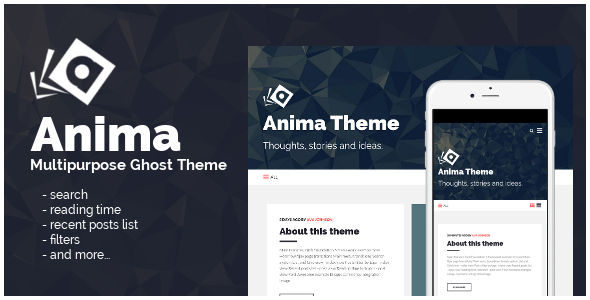 Anima by PxThemes is a Ghost theme which features fully responsive layouts, Google Fonts support, clean design, can be used for your portfolio, is great for your personal site, masonry post layouts and  a grid layout.