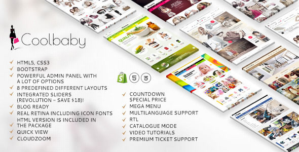 Coolbaby by Etheme is a Shopify theme which features Retina display support, parallax elements, support for RTL languages, Mega Menu, fully responsive layouts, search engine optimization, Google Fonts support, Revolution Slider, Bootstrap framework utilization and  a grid layout.
