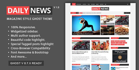 Daily News by GBJsolution is a Ghost theme which features Retina display support, support for RTL languages, fully responsive layouts, Google Fonts support, clean design, Bootstrap framework utilization, magazine style layouts, is great for your personal site, blogging related layouts and optimizations, masonry post layouts and  minimal design.