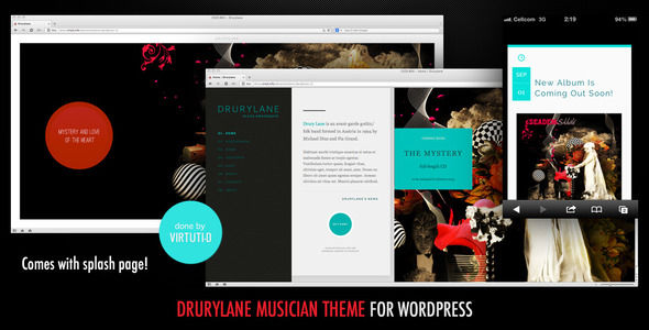 Drury Lane by Virtuti is a WordPress theme for bands which features Retina display support, support for RTL languages, fully responsive layouts, search engine optimization, Google Fonts support, Revolution Slider, magazine style layouts and masonry post layouts.