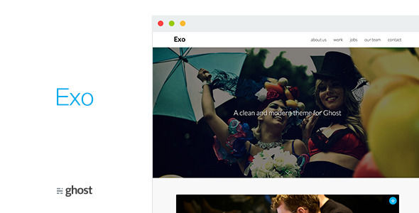 Exo by VoltThemes is a Ghost theme which features Retina display support, support for RTL languages, fully responsive layouts and  clean design.