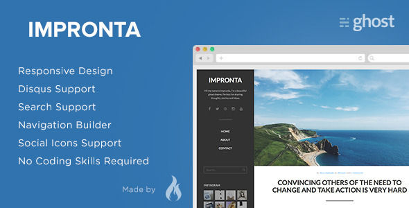 Impronta by QuemaLabs is a Ghost theme which features support for RTL languages, fully responsive layouts, clean design, Bootstrap framework utilization, support for photo galleries, is great for your personal site, blogging related layouts and optimizations, flat design aesthetics and  minimal design.