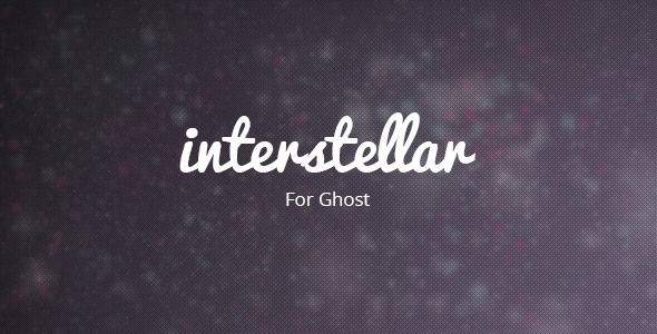 Interstellar by Themegasm is a Ghost theme which features parallax elements, fully responsive layouts and  clean design.