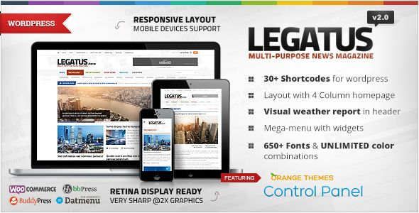 Legatus by Orange-themes is a news magazine WordPress theme with video support which features Retina display support, support for RTL languages, Mega Menu, fully responsive layouts, search engine optimization, Google Fonts support, Revolution Slider, WooCommerce integration, clean design, magazine style layouts, blogging related layouts and optimizations and minimal design.