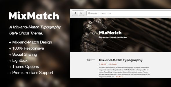 MixMatch by ThemeArtisan is a Ghost theme which features support for RTL languages, fully responsive layouts and  Bootstrap framework utilization.