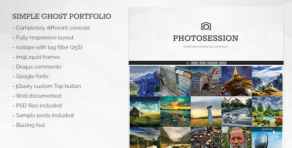 Photosession by Tomislavn is a Ghost theme which features Retina display support, parallax elements, fully responsive layouts, Google Fonts support, clean design, support for photo galleries, can be used for your portfolio, is great for your personal site and  minimal design.