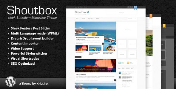 Shoutbox Magazine by Kriesi is a news magazine WordPress theme with video support which features Mega Menu, search engine optimization, clean design, magazine style layouts and minimal design.