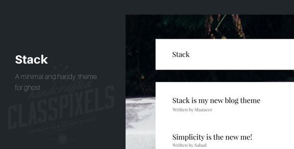 Stack by ClassPixels is a Ghost theme which features support for RTL languages, fully responsive layouts, clean design, Bootstrap framework utilization, support for photo galleries, is great for your personal site, blogging related layouts and optimizations, masonry post layouts and  minimal design.