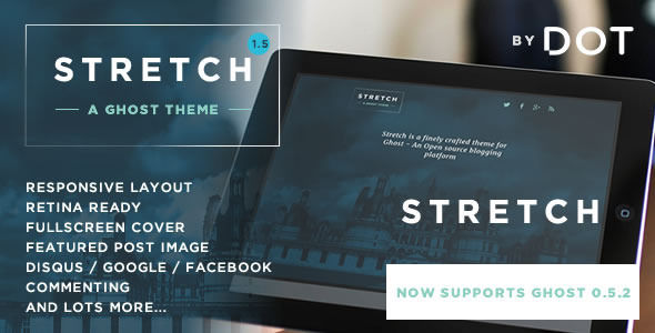 Stretch by Themeist is a Ghost theme which features support for RTL languages, fully responsive layouts, search engine optimization, clean design, blogging related layouts and optimizations and  minimal design.