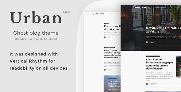 Urban by Tamxaun is a Ghost theme which features Retina display support, support for RTL languages, fully responsive layouts, Google Fonts support and  support for photo galleries.