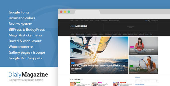 DialyMagazine by Different-themes is a news magazine WordPress theme which features Retina display support, support for RTL languages, Mega Menu, fully responsive layouts, Google Fonts support, Revolution Slider, WooCommerce integration, clean design, magazine style layouts and flat design aesthetics.