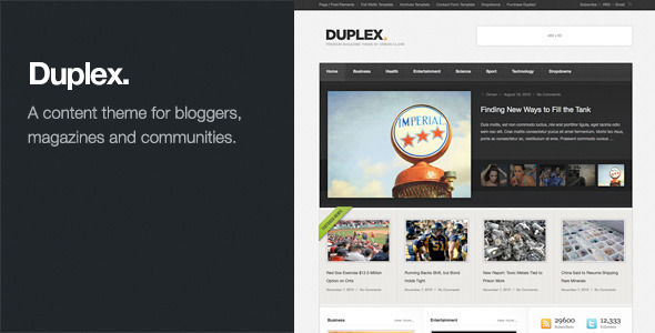 Duplex by Themezilla is a news magazine WordPress theme which features support for RTL languages, clean design, magazine style layouts, is great for your personal site and blogging related layouts and optimizations.