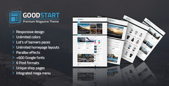 GoodStart by Different-themes is a news magazine WordPress theme which features Retina display support, support for RTL languages, Mega Menu, one page layouts, fully responsive layouts, search engine optimization, Google Fonts support, Revolution Slider, WooCommerce integration, clean design and magazine style layouts.