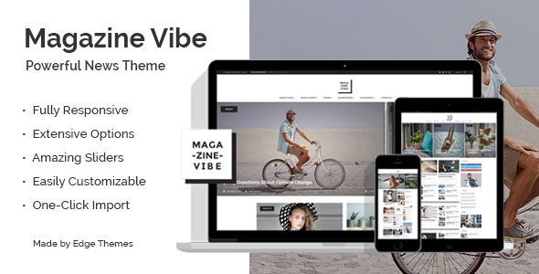 Magazine Vibe by Edge-Themes is a news magazine WordPress theme which features Retina display support, parallax elements, Mega Menu, one page layouts, fully responsive layouts, Google Fonts support, Revolution Slider, WooCommerce integration, clean design, magazine style layouts and minimal design.
