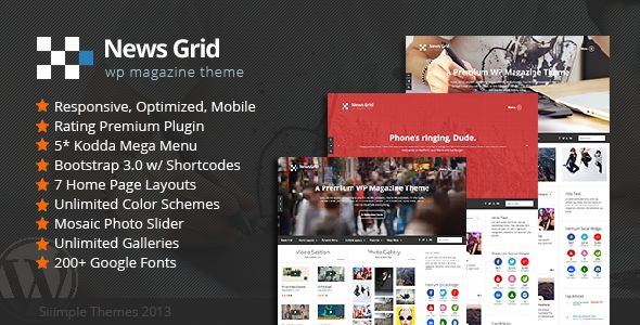 News Grid by Siiimple is a news magazine WordPress theme which features Retina display support, parallax elements, Mega Menu, one page layouts, fully responsive layouts, search engine optimization, Google Fonts support, Bootstrap framework utilization, magazine style layouts, flat design aesthetics and a grid layout.