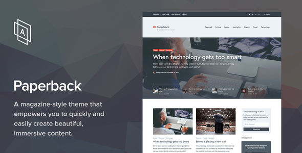 Paperback by ArrayThemes is a news magazine WordPress theme which features support for RTL languages, Mega Menu, fully responsive layouts, clean design, support for photo galleries, magazine style layouts, bold design elements and minimal design.