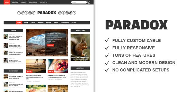 Paradox Premium WordPress Magazine by TitanThemes is a news magazine WordPress theme which features fully responsive layouts, clean design, magazine style layouts, blogging related layouts and optimizations, flat design aesthetics, masonry post layouts and minimal design.