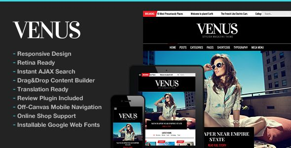 Venus Responsive News Magazine Blog Theme by ThemeGoods is a news magazine WordPress theme which features Retina display support, parallax elements, support for RTL languages, fully responsive layouts, search engine optimization, Google Fonts support, Revolution Slider, WooCommerce integration, clean design, magazine style layouts and minimal design.